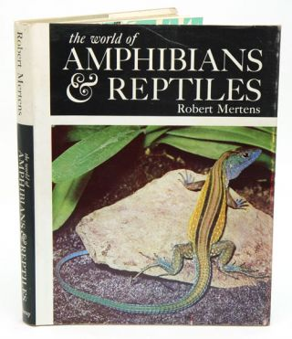 The world of amphibians and reptiles. Robert Mertens