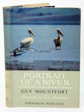 Portrait of a river: the wildlife of the Danube, from the Black Sea to Budapest. Guy Mountfort