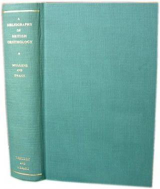 A bibliography of British ornithology [facsimile]. W. H. Mullens, H. Kirke Swann