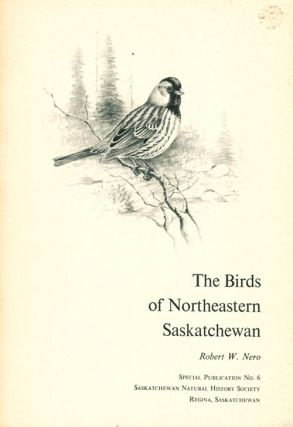 The birds of northeastern Saskatchewan. Robert W. Nero