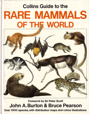 Collins guide to the rare mammals of the world. John A. Burton