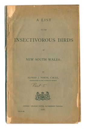 A list of the insectivorous birds of New South Wales. Alfred J. North
