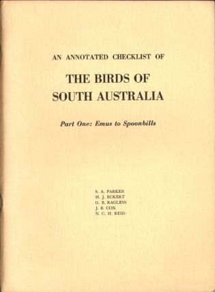 An annotated checklist of the birds of South Australia, part one: emus to spoonbills. S. A. Parker