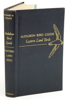 Audubon bird guide: eastern land birds. Richard H. Pough