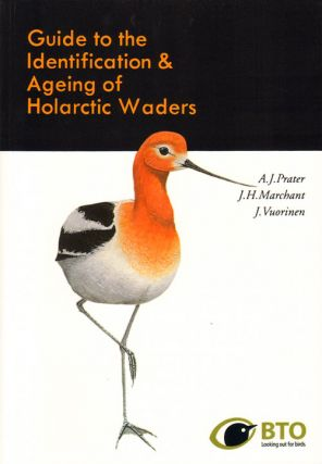 Guide to the identification and ageing of Holarctic waders. A. J. Prater, J. H. Marchant, J....