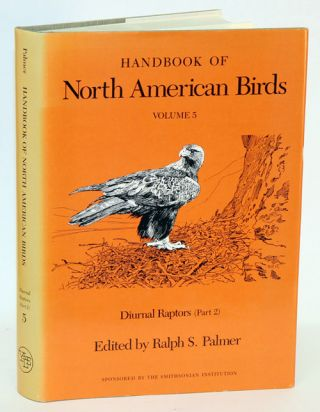 Handbook of North American birds, volume five: Diurnal raptors (part two). Ralph S. Palmer