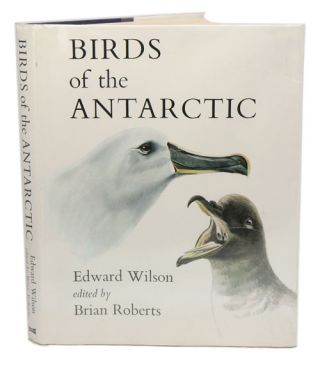 Edward Wilson's birds of the Antarctic. Brian Roberts