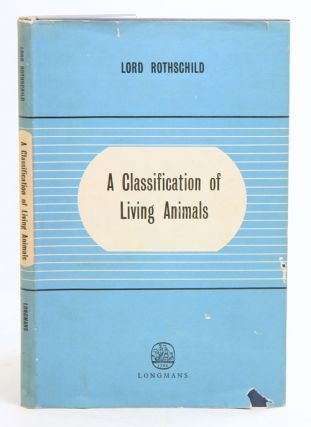 A classification of living animals. Lord Rothschild