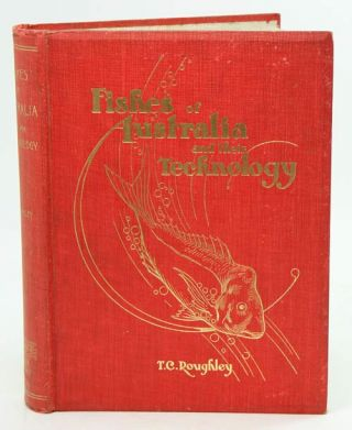 Fishes of Australia and their technology. T. C. Roughley.
