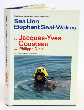 Sea lion, elephant seal, walrus. Jacques-Yves Cousteau, Philippe Diole