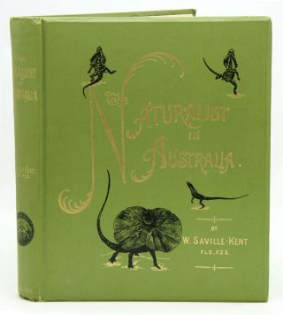 The naturalist in Australia. W. Saville-Kent