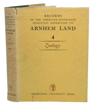 Records of the American-Australian Scientific Expedition to Arnhem Land, volume four: Zoology. R....