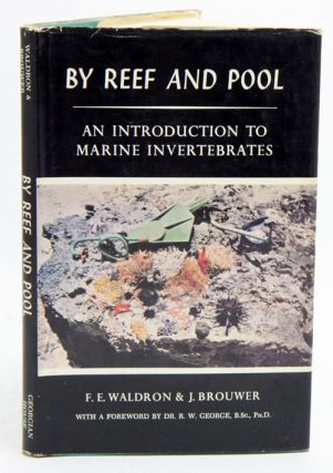 By reef and pool: an introduction to marine invertebrates. F. E. Waldron, J. Brouwer