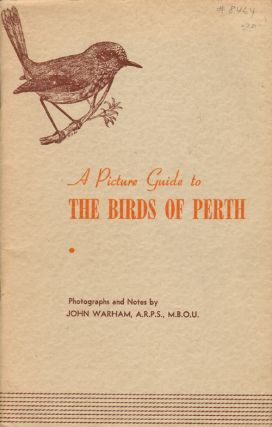 A picture guide to the birds of Perth. John Warham.