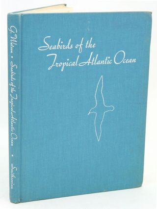 Seabirds of the tropical Atlantic ocean. George E. Watson