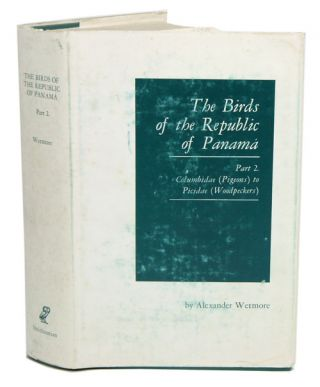 The birds of the Republic of Panama, part two: Columbidae (Pigeons) to Picidae (Woodpeckers)....