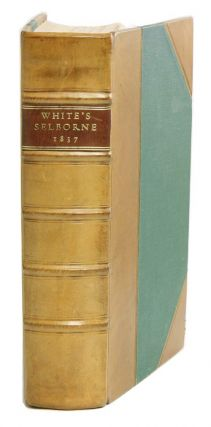 The natural history and antiquities of Selborne in the County of Southampton. Gilbert White