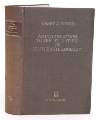 An introduction to the literature of vertebrate zoology. Casey A. Wood