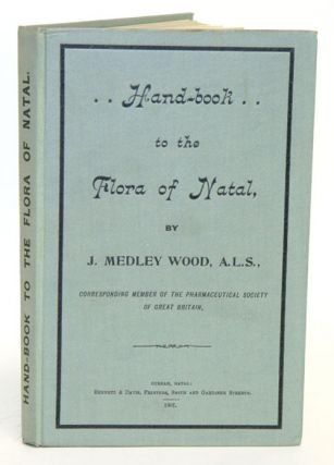 A handbook to the flora of Natal. J. Medley Wood