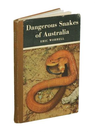 Dangerous snakes of Australia: a handbook for bushmen, bushwalkers, mission workers, servicemen,...
