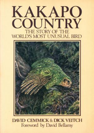 Kakapo country: the story of the world's most unusual bird. David Cemmick, Dick Veitch.