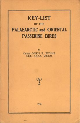 Key-list of the Palaearctic and Oriental Passerine birds. Owen E. Wynne
