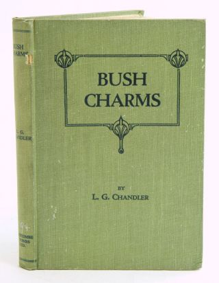 Bush charms. L. G. Chandler