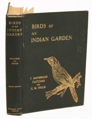 Birds of an Indian garden. T. Bainbrigge Fletcher, C. M. Inglis