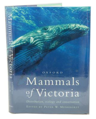 Mammals of Victoria: distribution, ecology and conservation. Peter W. Menkhorst