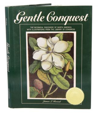 Gentle conquest: the botanical discovery of North America, with illustrations from the Library of...