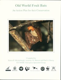 Old World fruit bats: an Action Plan for the conservation of the family Pteropodidae (Mammalia:...
