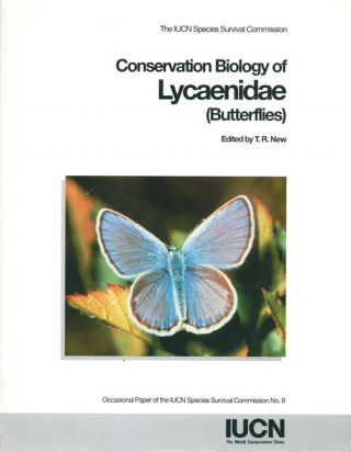 Conservation biology of Lycaenidae (butterflies). T. R. New.