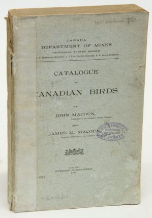 Catalogue of Canadian birds. John Macoun, James M. Macoun