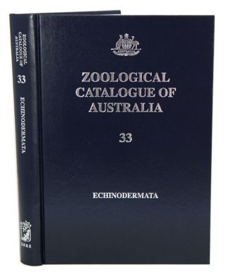 Zoological Catalogue of Australia, [volume] 33. Echinodermata