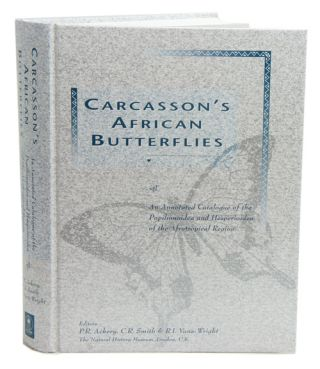Carcasson's African butterflies: an annotated catalogue of the Papilionoidea and Hesperioidea of...