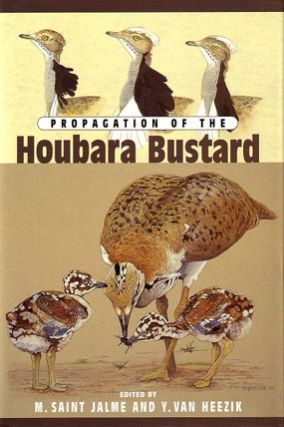 Propagation of the Houbara Bustard. M. Saint Jalme, Y. Von Heezik