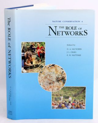 Nature conservation [volume four]: the role of networks. D. A. Saunders.