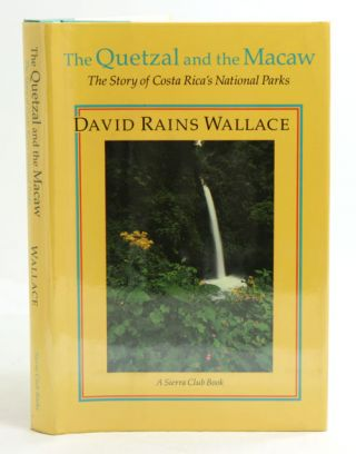 The quetzal and the macaw: the story of Costa Rica's national parks. David Rains Wallace
