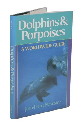 Dolphins and porpoises: a worldwide guide