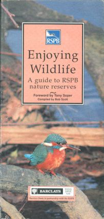Enjoying wildlife: a guide to RSBP nature reserves. Bob Scott