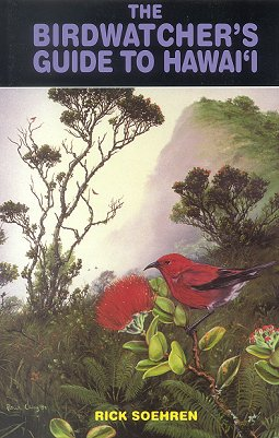 The birdwatcher's guide to Hawaii. Rick Soehren