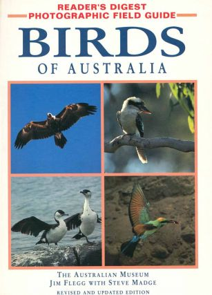 Reader's Digest photographic field guide birds of Australia. Jim Flegg, Steve Madge
