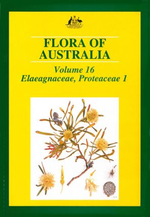 Flora of Australia, volume 16. Proteaceae: Elaeagnaceae [part one