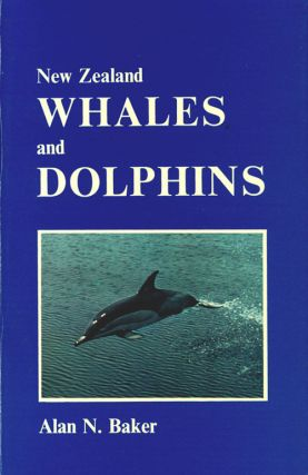 New Zealand whales and dolphins. Alan N. Baker.