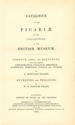 Catalogue of the Picariæ in the Collection of the British Museum. Coraciæ (contin.) and Halcyones ... Bucerotes and Trogones.