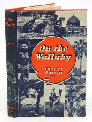 On the Wallaby: quest and adventure in many lands. Charles Barrett.