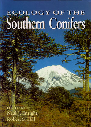 Ecology of the southern conifers. Neal J. Enright, Robert S. Hill