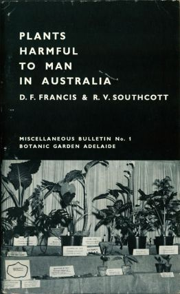 Plants harmful to man in Australia. D. F. Francis, R. V. Southcott.