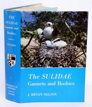 The Sulidae: gannets and boobies. J. Bryan Nelson