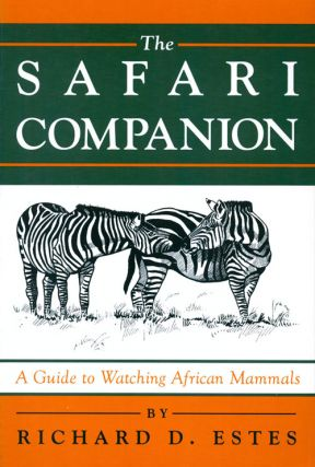 The safari companion: a guide to watching African mammals. Richard D. Estes
